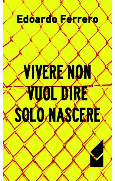 Ferrero_Vivere-non-vuol-dire-solo-nascere