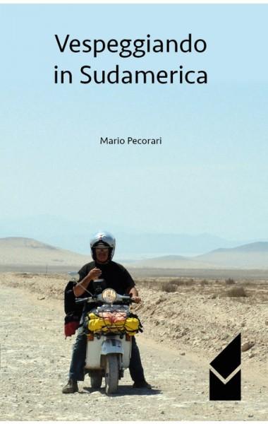 Pecorari_Vespeggiando-in-Sudamerica