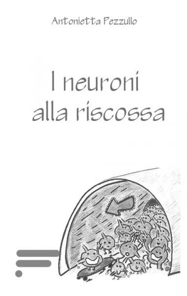 Pezzullo_I-neuroni-alla-riscossa