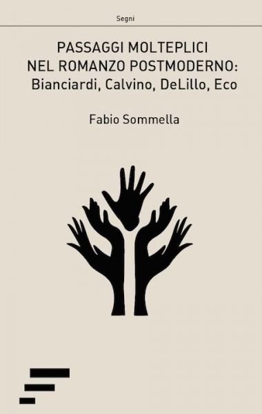 Sommella_Passaggi-molteplici-nel-romanzo-postmoderno-Bianciardi-Calvino-DeLillo-Eco