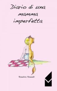 Rosselli - Diario di una mamma imperfetta