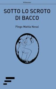 Nessi_Sotto-lo-scroto-di-Bacco