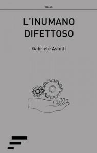 Astolfi_L'inumano-difettoso
