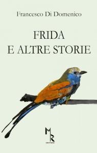 DiDomenico_Frida-e-altre-storie