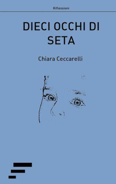 ceccarelli_dieci-occhi-di-seta