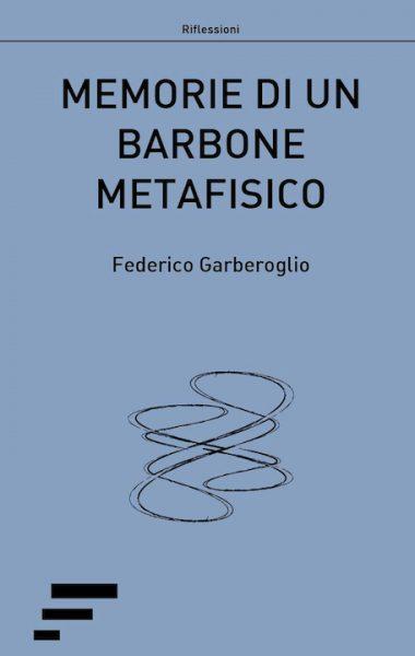 garberoglio_memorie-di-un-barbone-metafisico