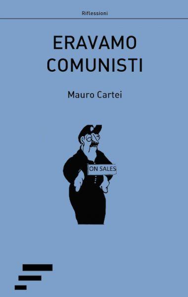 Cartei_Eravamo-comunisti