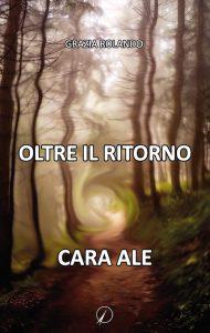 Rolando_Oltre-il-ritorno-Cara-Ale