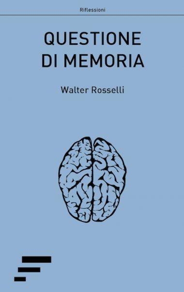 Rosselli_Questione-di-memoria