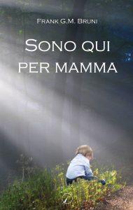 Bruni_Sono-qui-per-mamma