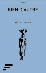 rossana coretti - rien d'autre