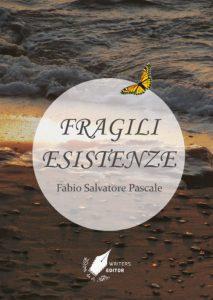 fragili esistenze - fabio salvatore pascale