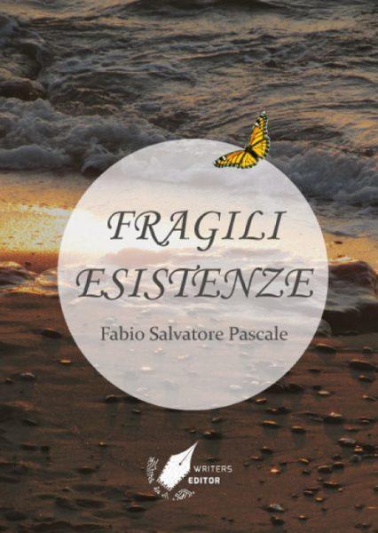 fragili esistenze – fabio salvatore pascale