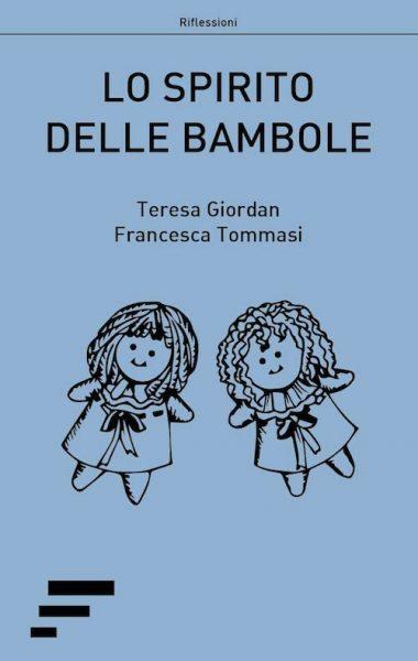 teresa giordan e francesca tommasi – lo spirito delle bambole