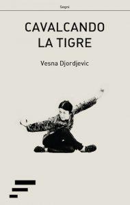 vesna djordjevic - cavalcando la tigre