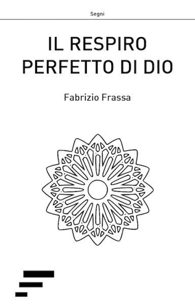 fabrizio frassa – il respiro perfetto di dio