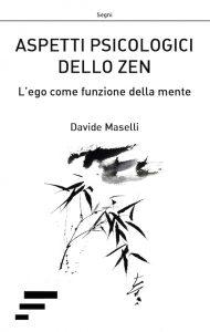 aspetti psicologici dello zen - davide maselli