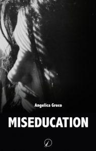 miseducation - angelica greco