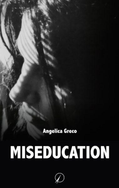 miseducation – angelica greco