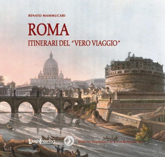roma itinerari del vero viaggio – renato mammuccari