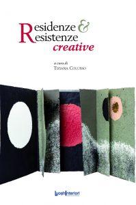 residenze e resistenze creative - tiziana colusso