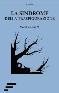 maria costanza - la sindrome della trasfigurazione