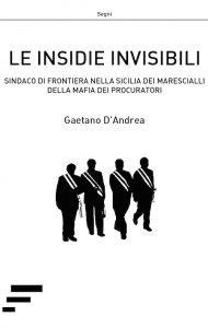 Gaetano D'Andrea_Le insidie invisibili
