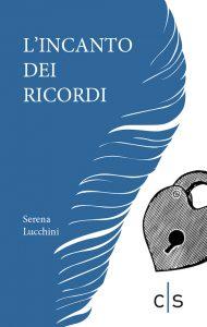 Serena Lucchini_L'incanto dei ricordi