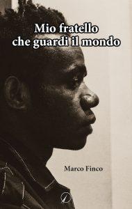 Marco Finco_Mio fratello che guardi il mondo