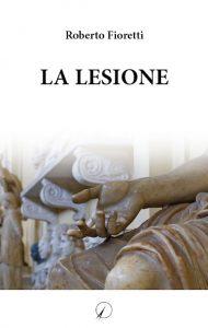 Roberto Fioretti_La Lesione