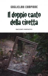 Guglielmo-Campione_Il-doppio-canto-della-civetta
