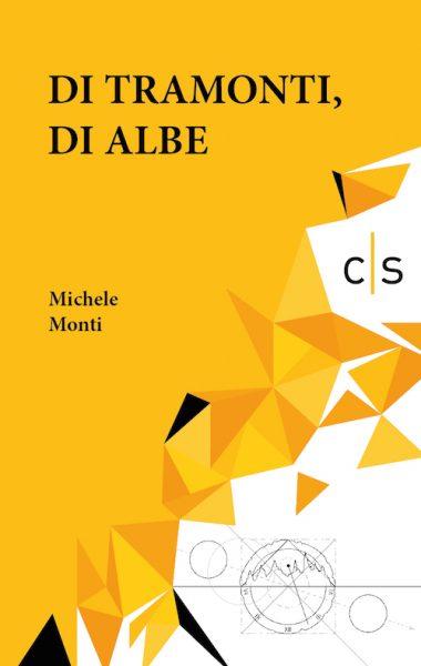 Michele Monti_Di tramonti, di albe