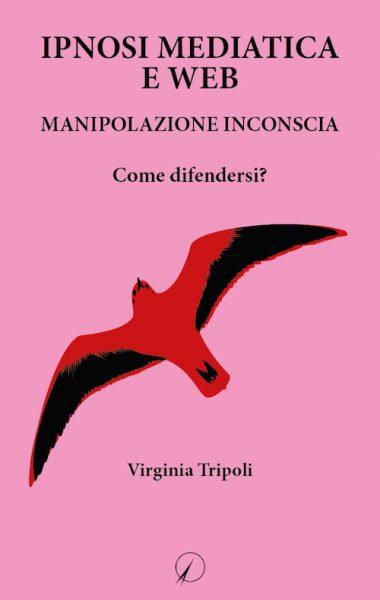 Virginia Tripoli_Ipnosi mediatica e web