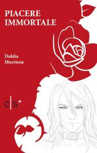 Dahlia Morrison_Piacere Immortale