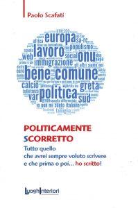 Paolo Scafati_Politicamente scorretto