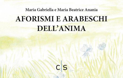 aforismi e arabeschi dell'anima_maria gabriella e maria beatrice anania