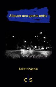 Pegorini_Almeno-non-questa-notte