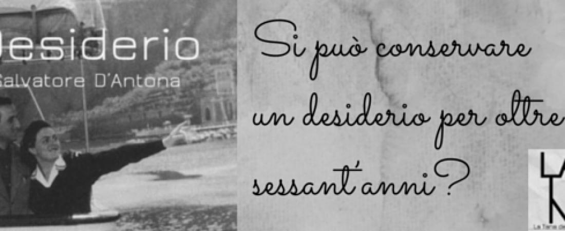 """Desiderio"" di Salvatore D'Antona"