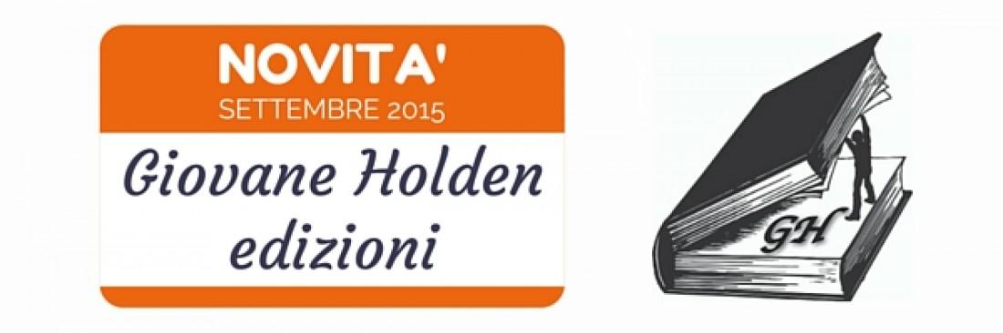 Nuove uscite di Settembre Giovane Holden Edizioni!