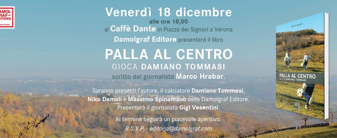 """Venerdì 18 dicembre presentazione del libro """"Palla al centro. Gioca Damiano Tommasi"""""""