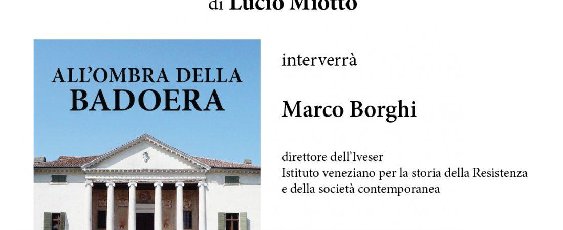 """Presentazione: """"All'ombra della Badoera"""" di Lucio Miotto"""