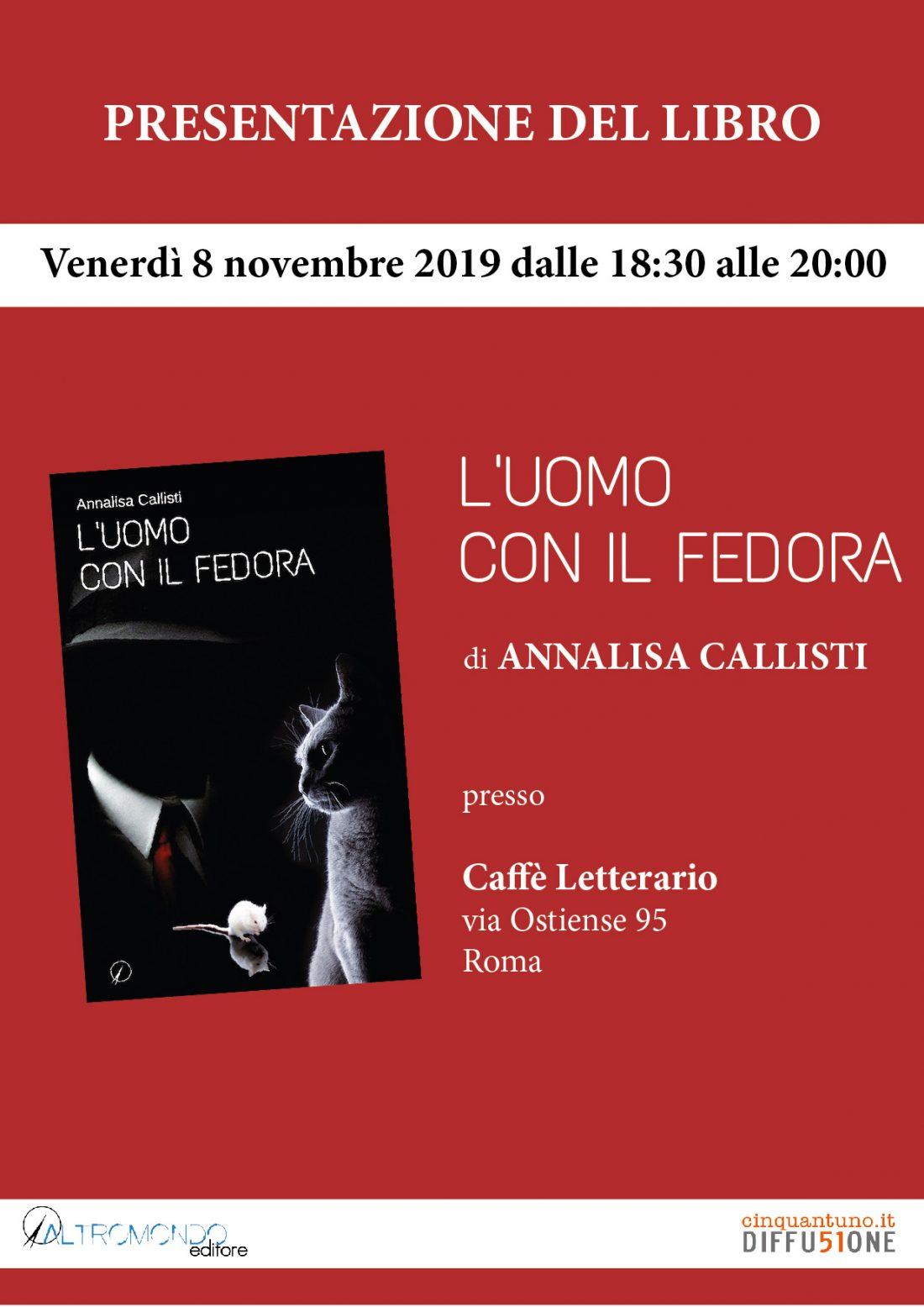 """Presentazione del libro """"L'Uomo con il fedora"""" di Annalisa Callisti"""