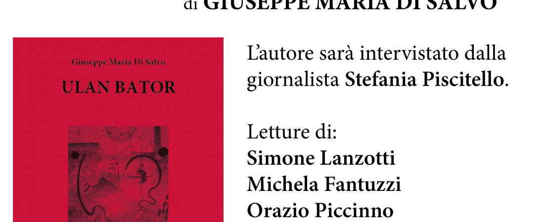 """Presentazione: """"Ulan Bator"""" di Giuseppe Maria di Salvo"""