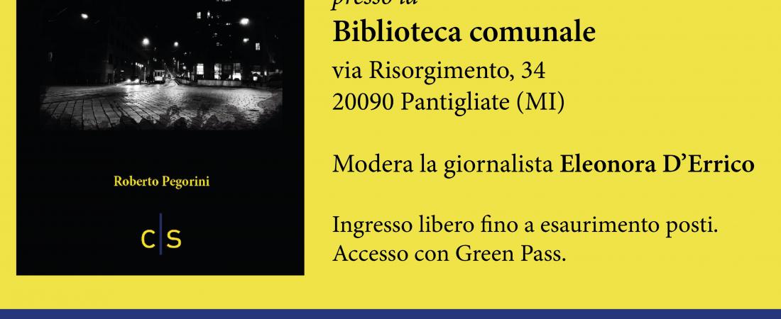 """Evento letterario: presentazione di """"Almeno non questa notte"""" di Roberto Pegorini a Pantigliate"""