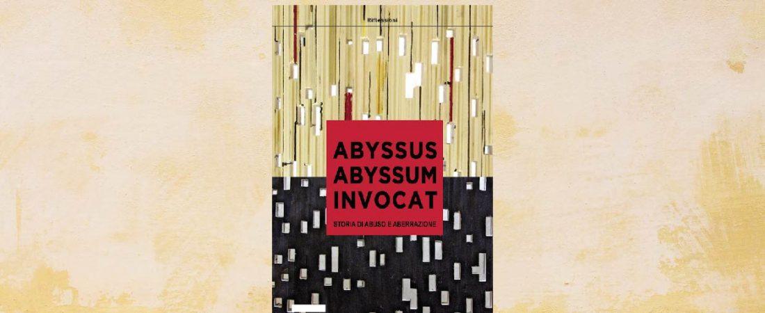 Presentazione: Abyssus Abyssum Invocat