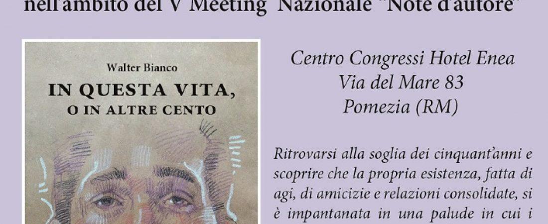 """Presentazione: """"In questa vita, o in altre cento"""" di Walter Bianco"""