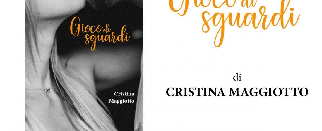 """Presentazione del libro """"Gioco di sguardi"""" di Cristina Maggiotto"""