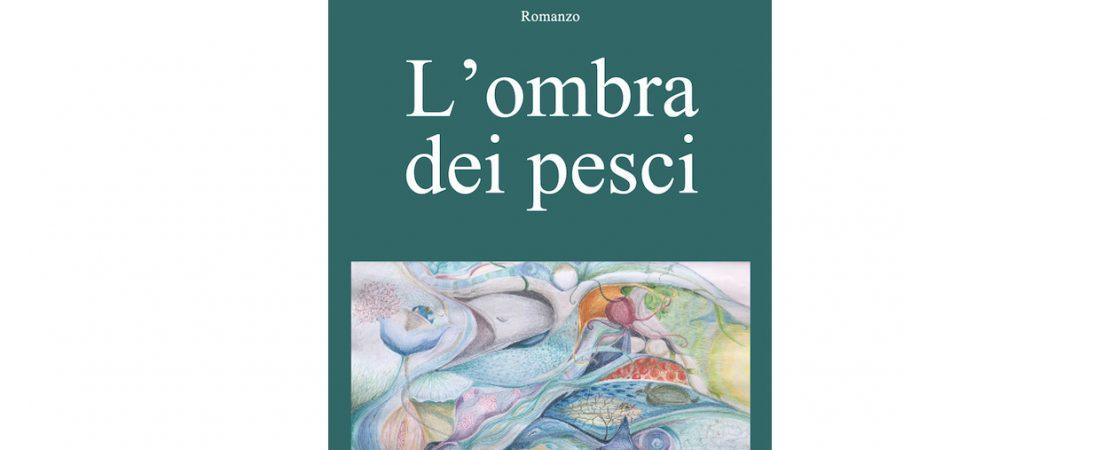 """Presentazione del libro """"L'ombra dei pesci"""""""