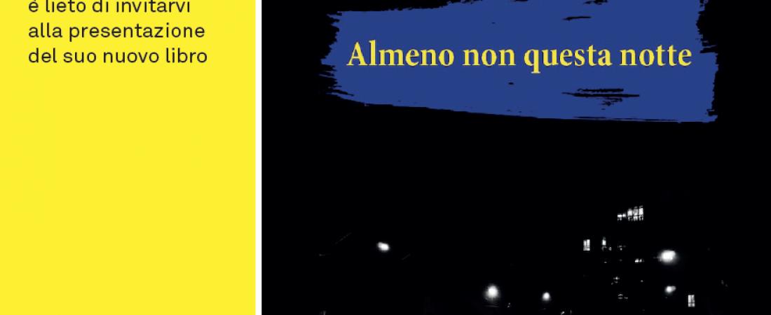 """Evento letterario: Roberto Pegorini presenta """"Almeno non questa notte"""""""