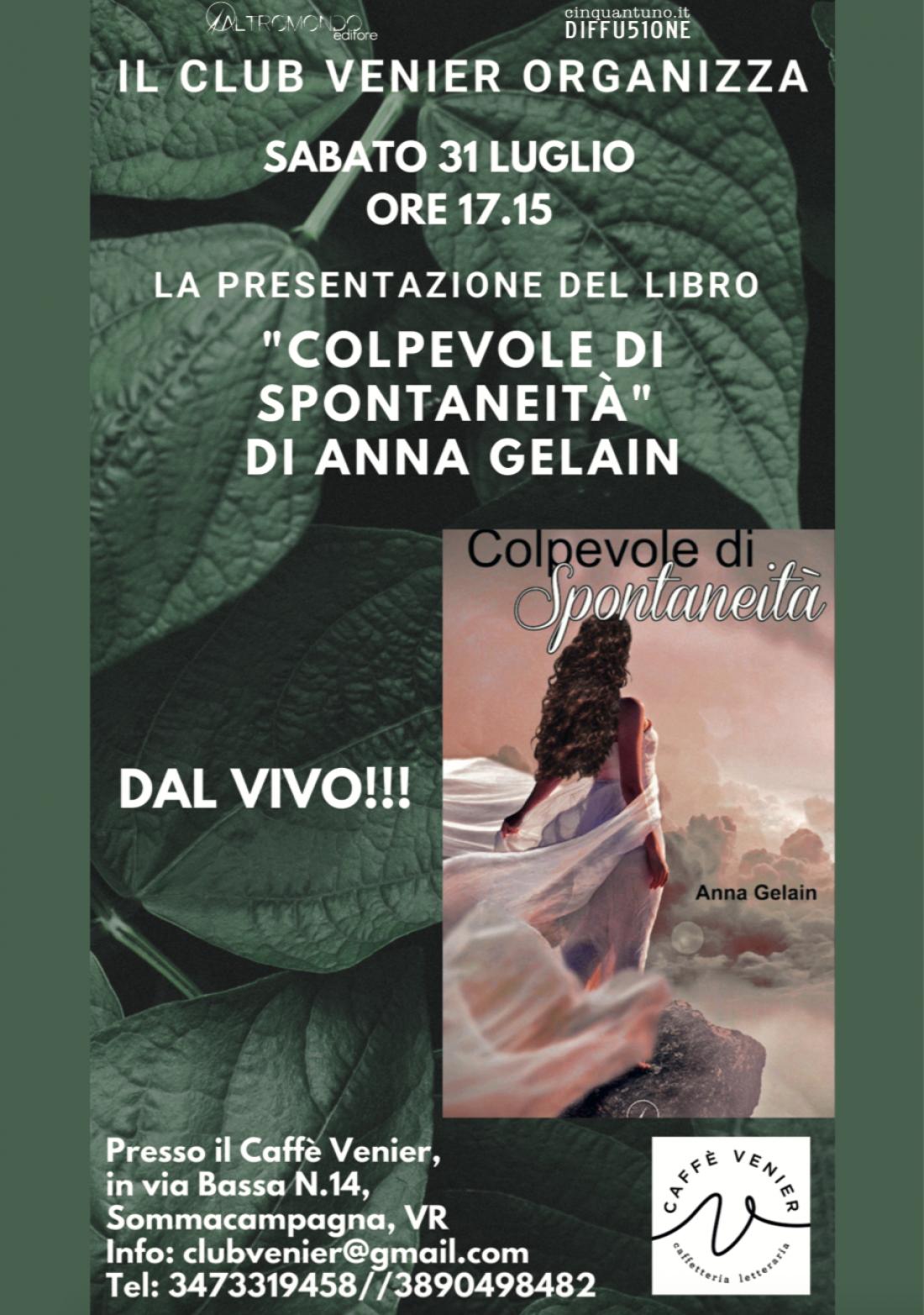 """Presentazione: """"Colpevole di spontaneità"""" di Anna Gelain"""